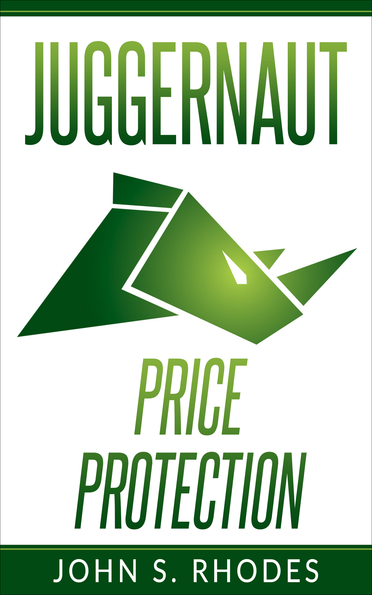 Juggernaut Price Protection by John S Rhodes