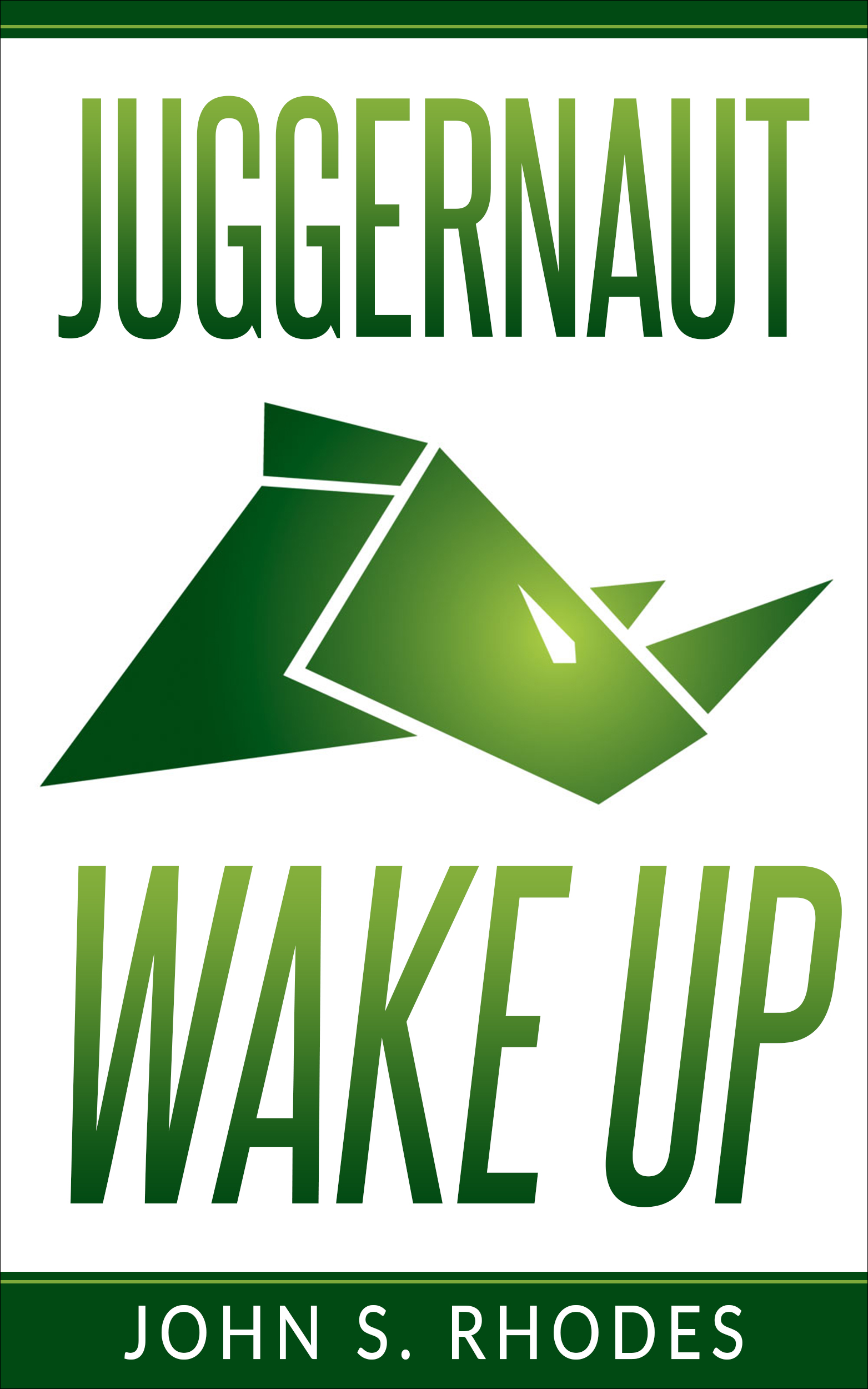 Juggernaut Wake Up by John S Rhodes
